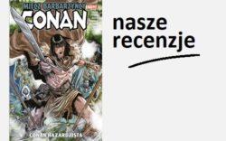 """""""Conan Hazardzista"""" drugi tom cyklu """"Conan – Miecz Barbarzyńcy"""""""